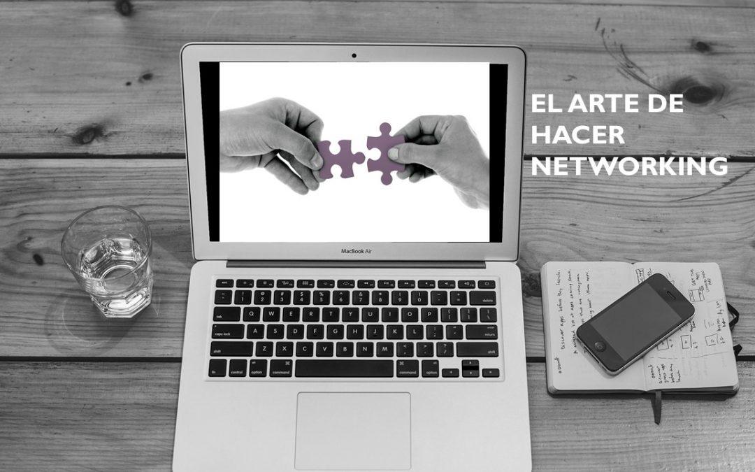 ¿Cómo ser un buen networker? El arte de hacer Networking