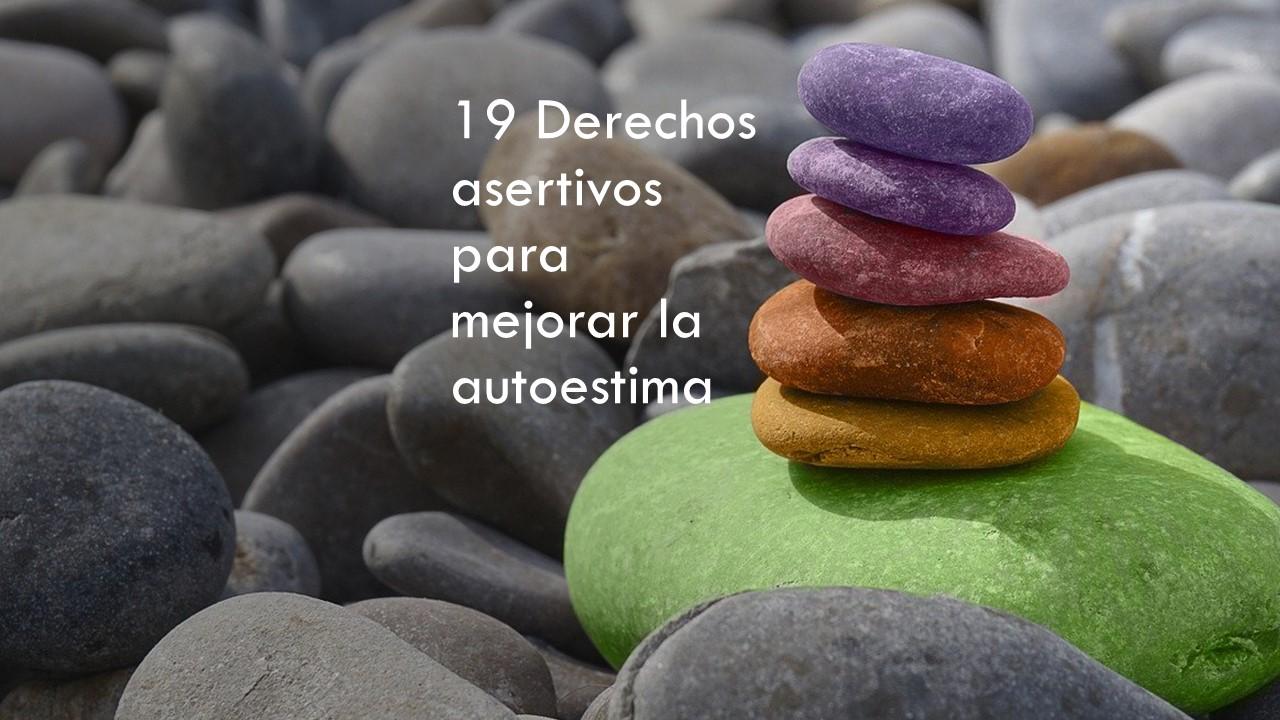 ¿Qué es y para qué sirve la asertividad? 19 derechos asertivos para mejorar la autoestima